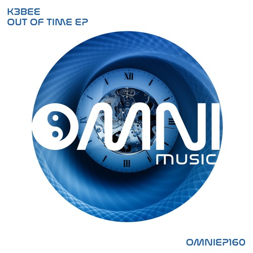 OUT NOW: K3Bee - Out Of Time EP (OmniEP160)