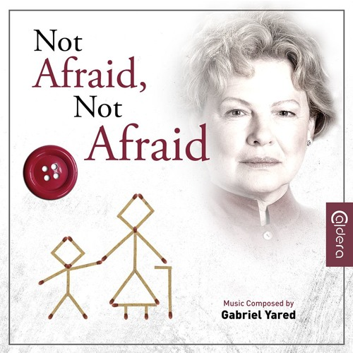 Not Afraid, Not Afraid - Gabriel Yared