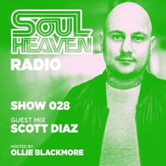 Soul Heaven Radio 028: Scott Diaz