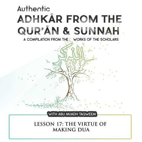 Lesson 17 The Virtue Of Making Dua
