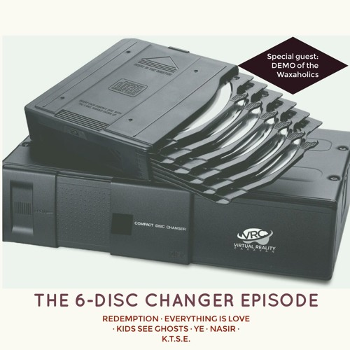 Episode 34 - The 6-Disc Changer (feat. DJ Demo of the Waxaholics)