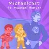 Download Michaelcast (ft. Michael Hunter) Mp3
