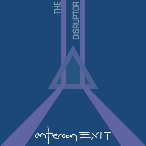anteroom EXIT - the disruptor (single)