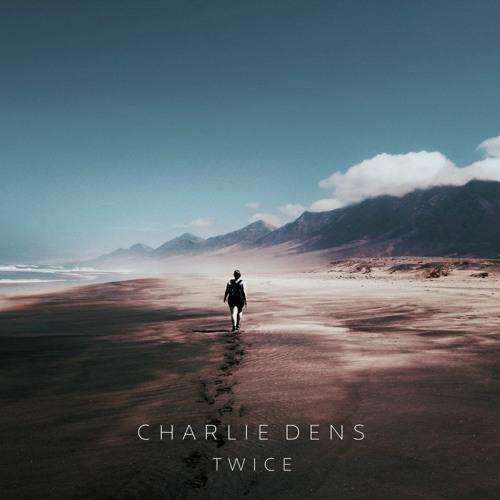 Charlie Dens - Twice