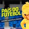 MC Guimê Part. Emicida - País Do Futebol (André Sarate & PRINSH Remix) Portada del disco
