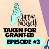 BTS Love Yourself #3: Taken for Grant-ed