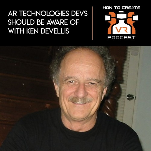 E14 | AR Technologies Devs Should Be Aware Of | Ken DeVellis
