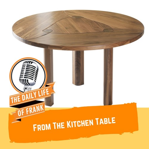 From the Kitchen Table (The Daily Life of Frank)