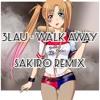 3LAU - Walk Away feat. Luna Aura (Sakiro Remix)