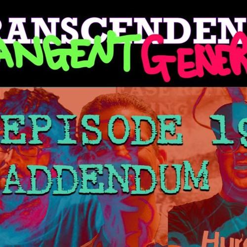 Tangent General Episode 19 ADDENDUM