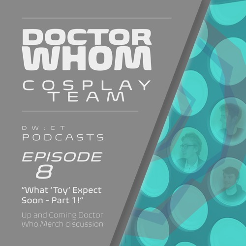 "Episode 8 - ""What 'Toy' Expect Soon"" - Part 1"