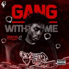 Polo G - Gang with me