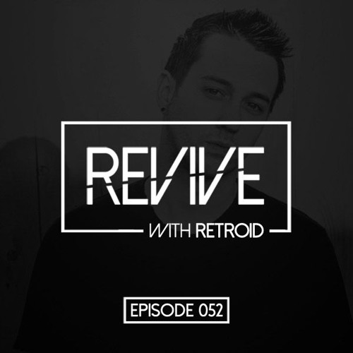 Revive 052 With Retroid And Slighter (09-18-2013)
