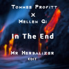 Tommee Profitt x Mellen Gi - In The End (MrHerbalizer Edit) (Linkin Park cover)