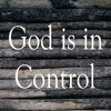 07 - 15 - 18 God Is In Control