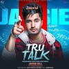 Jassi Gill  Tru Talk  Sukh E  Karan Aujla  New Song 2018