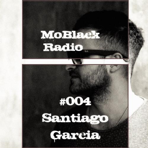 MoBlack Radio Show #004 by Santiago Garcia