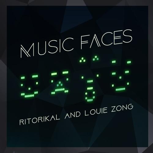 Ritorikal & Louie Zong - Music Faces