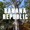 Banana Republic | Prod. Zodiac