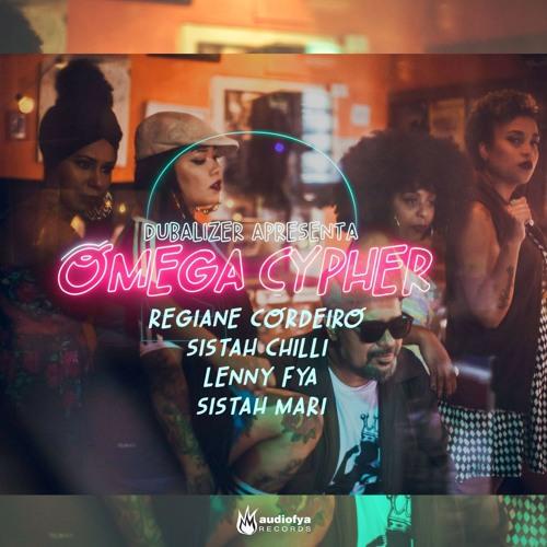 Omega Cypher - Dubalizer feat. Regiane Cordeiro, Sistah Chilli, Lenny Fya e Sistah Mari