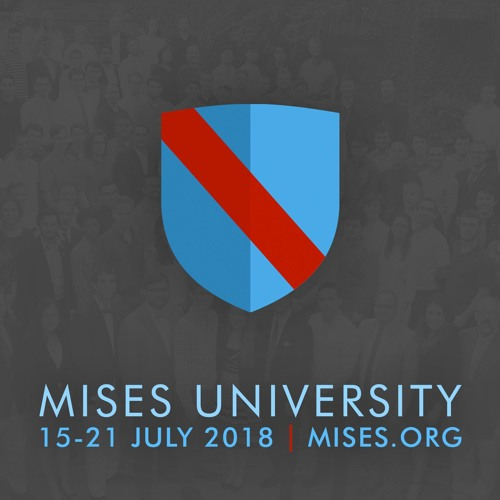 Mises University 2018