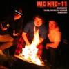 MIC MAC-11 (Wolf Castle, Talon The Rez Kid Wonder, CHRISS OFF!)