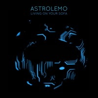 Astrolemo - Living On Your Sofa