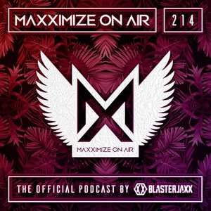 Blasterjaxx - Maxximize On Air 214 2018-07-14 Artwork
