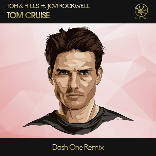 Tom & Hills - Tom Cruise (Dash One Remix) [Radio Edit]