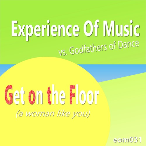Experience Of Music vs. Godfathers of Dance - Get on the Floor (Radio Mix)- SNIPPET