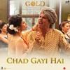 Chad Gayi Hai - Akshay Kumar, Mouni Roy & Vishal Dadlani