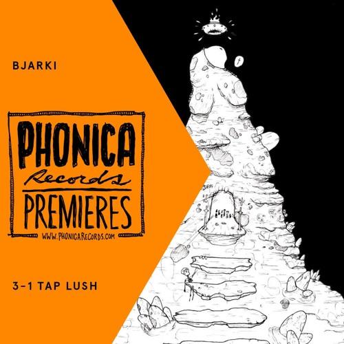 Phonica Premiere: Bjarki - 3-1 Tap Lush [трип]