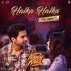 Ye Jo Halka Halka - Sunidhi Chauhan, Divya Kumar fanney khan song