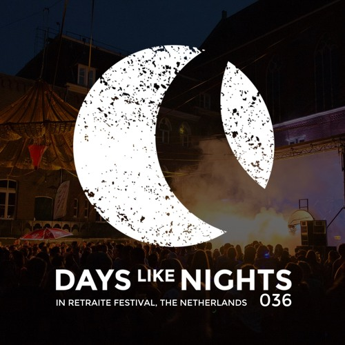 DAYS like NIGHTS 036 - Live from In Retraite Festival, The