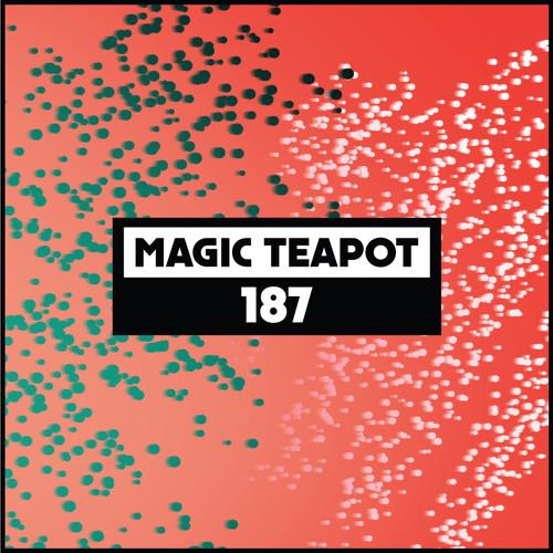 Dekmantel Podcast 187 - Magic Teapot