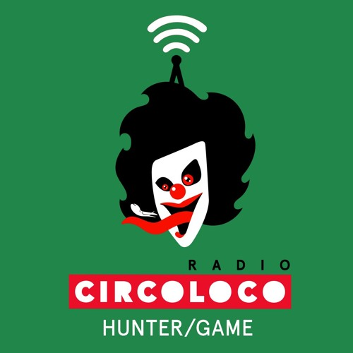 Circoloco Radio 038 - Hunter/Game