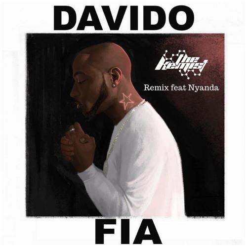 Davido feat Nyanda - FIA (The Kemist Remix)🔃