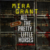 ALL THE PRETTY LITTLE HORSES by Mira Grant Read by John Glouchevitch - Audiobook Excerpt