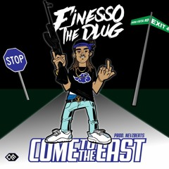 Come To The East - FinessoThePlug ( Prod. Nevzbeats )