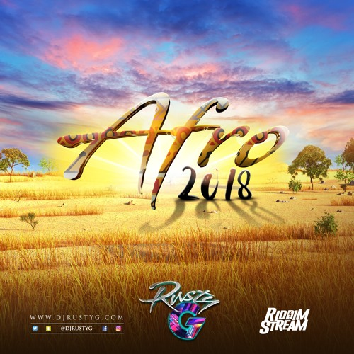 Afro 2018 (Afrobeat Mix) by DJ Rusty G   Free Listening on