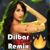 DILBAR DJ Remix | No.1 Remix | Nora Fatehi | Satyameva Jayate | New Hindi Song 2018