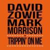 David Zowie & Mark Morrison - Trippin' On Me (Radio Edit)