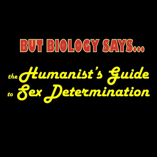 """Dr Katie Marshall: """"But biology says..."""": The Humanist's Guide to the Galaxy of Sex Determination"""