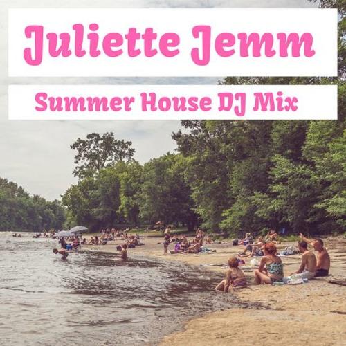 DJ MIX SUMMER HOUSE  JULIETTE JEMM