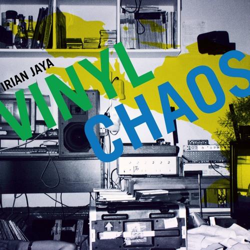 Irian Jaya - Vinyl Chaos [1999] [2018 Remaster]