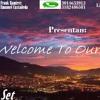 Welcome To Our Lives B2B (Dj castañeda)