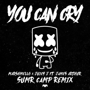 Marshmello & Juicy J - You Can Cry (ft. James Arthur) [SUMR CAMP Remix] להורדה