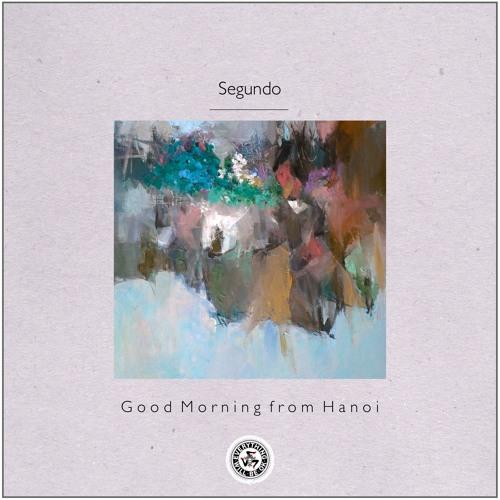 Segundo : Good Morning From Hanoi