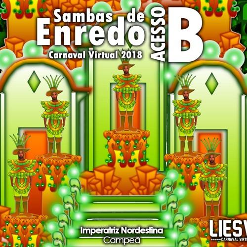 Sambas de Enredo - Grupo de Acesso B 2018 LIESV