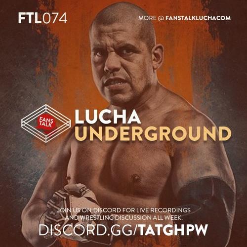 FTL074 - Lucha Underground S04E05
